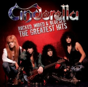 """Rocked, Wired & Bluesed: The Greatest Hits"" by Cinderella"