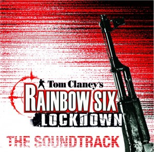"""""""Rainbow Six: Lockdown – Official Soundtrack"""" by Various Artists"""