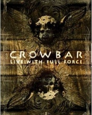 """Live: With Full Force"" by Crowbar"
