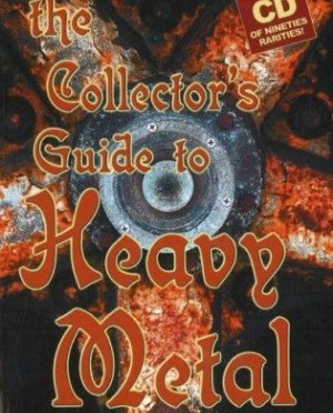 """The Collector's Guide to Heavy Metal: Volume 3: The Nineties"" by Martin Popoff"