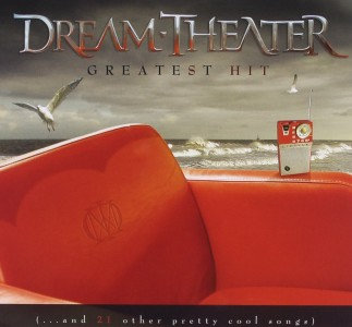 """""""Greatest Hit (…and 21 Other Pretty Cool Songs)"""" by Dream Theater"""