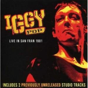 """Live in San Fran 1981"" by Iggy Pop"