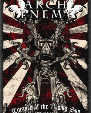 """""""Tyrants of the Rising Sun: Live in Japan"""" by Arch Enemy"""