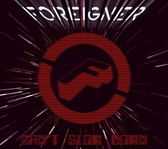 """""""Can't Slow Down"""" by Foreigner"""