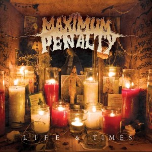 """""""Life and Times"""" by Maximum Penalty"""