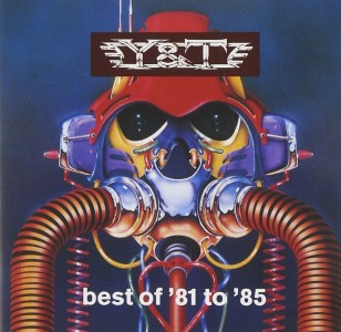 """""""Best of '81 to '85"""" by Y&T"""