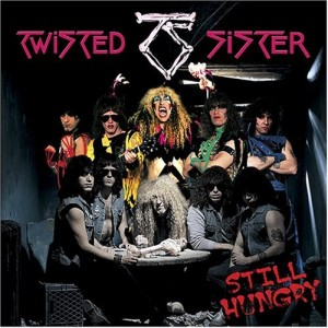 """""""Still Hungry"""" by Twisted Sister"""