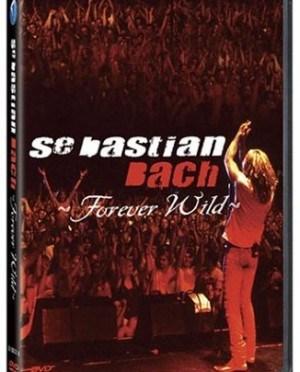 """""""Forever Wild"""" by Sebastian Bach"""