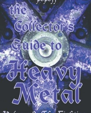 """""""The Collector's Guide To Heavy Metal: Vol. 2 – The Eighties"""" by Martin Popoff"""