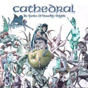 """The Garden Of Unearthly Delights"" by Cathedral"
