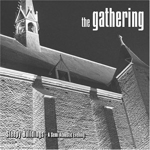 """""""Sleepy Buildings: A Semi Acoustic Evening"""" by The Gathering"""