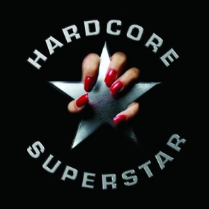 """Hardcore Superstar"" by Hardcore Superstar"