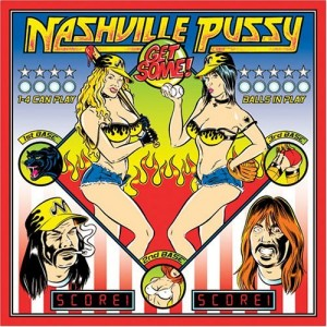 """Get Some"" by Nashville Pussy"