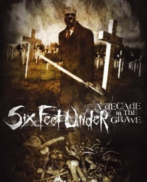 """""""A Decade In The Grave"""" by Six Feet Under"""