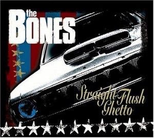 """Straight Flush Ghetto"" by The Bones"