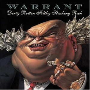 """Dirty Rotten Filthy Stinking Rich"" (remaster) by Warrant"