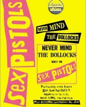 """""""Classic Albums: Nevermind The Bollocks"""" by The Sex Pistols"""