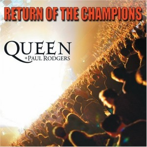 """Return Of The Champions"" by Queen"