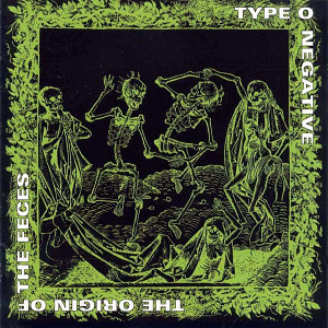 """The Origin Of The Feces"" by Type O Negative"