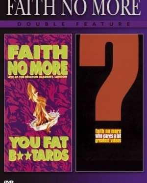 """You Fat B**tards"" & ""Who Cares A Lot"" by Faith No More"