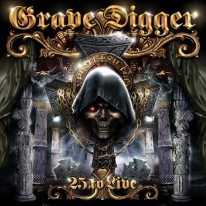 """25 To Live"" by Grave Digger"