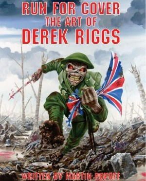 """""""Run For Cover, The Art Of Derek Riggs"""" by Martin Popoff"""