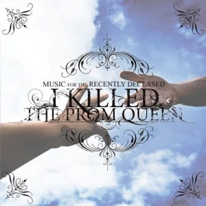 """""""Music For The Recently Deceased"""" by I Killed The Prom Queen"""