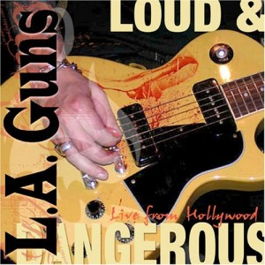 """Loud and Dangerous"" by L.A. Guns"