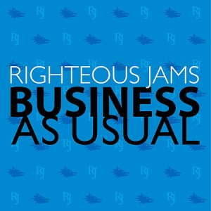 """Business As Usual"" by Righteous Jams"