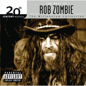 """20th Century Masters: The Best Of Rob Zombie"" by Rob Zombie"