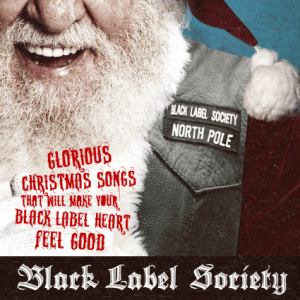 """Glorious Christmas Songs That Will Make Your Black Label Heart Feel Good"" by Black Label Society"