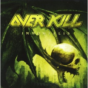 """Immortalis"" by Overkill"