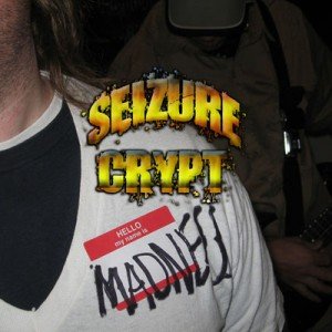 """""""Hello My Name Is Madness"""" by Seizure Crypt"""