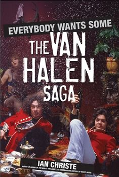 """Everybody Wants Some: The Van Halen Saga"" by Ian Christe"