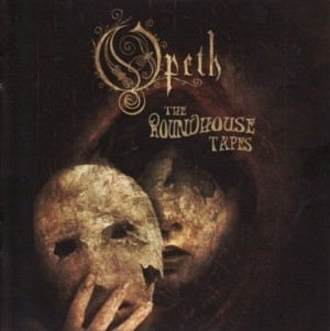 """The Roundhouse Tapes"" by Opeth"
