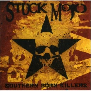 """Southern Born Killers"" by Stuck Mojo"
