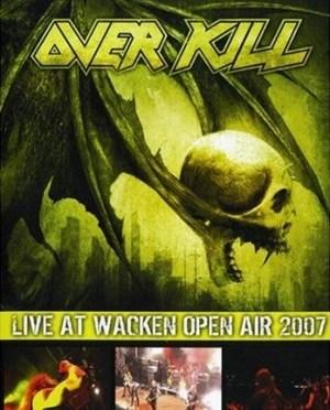"""Live At Wacken Open Air 2007"" by Overkill"