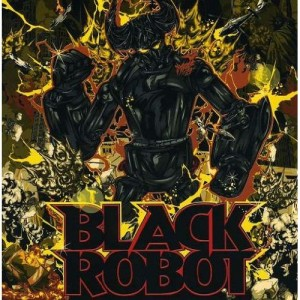 """Black Robot"" by Black Robot"