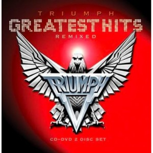 """Greatest Hits Remixed"" by Triumph"