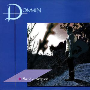 """Save A Prayer For Me"" (Single) by Dommin"