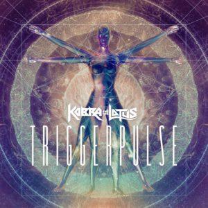 """TriggerPulse"" (Single) by Kobra and The Lotus"