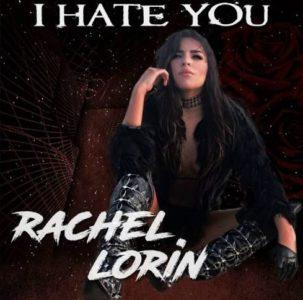 """I Hate You"" (Single) by Rachel Lorin"