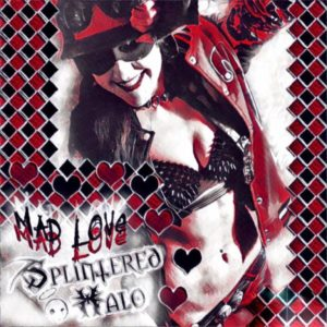 """Mad Love"" (Single) by Splintered Halo"