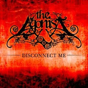 """Disconnect Me"" (Single) by The Agonist"