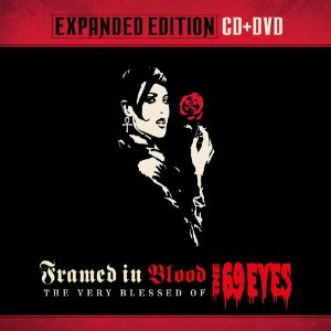"""""""Framed In Blood: The Very Blessed Of The 69 Eyes"""" (Expanded Edition) by The 69 Eyes"""
