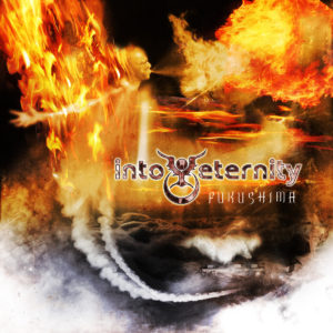 """Fukushima"" (Single) by Into Eternity"
