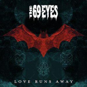 """Love Runs Away"" (Single) by The 69 Eyes"