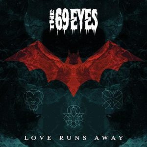 """Love Runs Away"" (Single) by The 69 Eyes"
