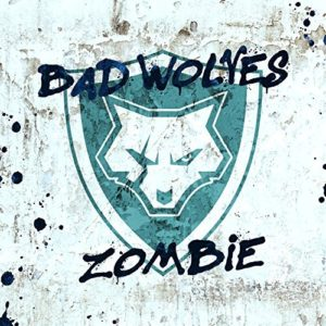"""Zombie"" (Single) by Bad Wolves"