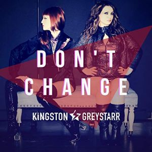 """Don't Change"" (Single) by Kingston & Greystarr"